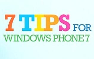 7 Quick Tips for Windows Phone 7