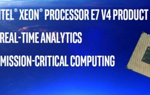 Intel launches its new Xeon E7 v4 chips, ups the ante for advanced analytics in real-time decisions