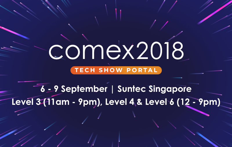 Comex 2018 preview: In search of tech deals to buy, buy, buy!
