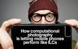 How computational photography is letting smartphones perform like ILCs